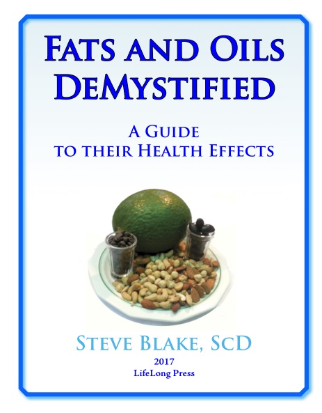 Fats and Oils Demystified, A Guide to their Health Effects by Steve Blake, ScD